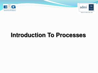 Introduction To Processes
