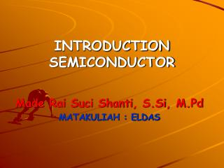 INTRODUCTION SEMICONDUCTOR