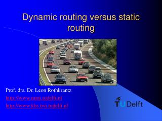 Dynamic routing versus static routing