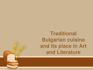 Traditional Bulgarian cuisine and its place in Art and Literature