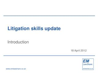 Litigation skills update