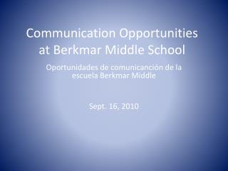 Communication Opportunities at Berkmar Middle School