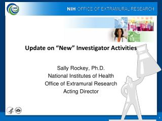 Sally Rockey, Ph.D. National Institutes of Health Office of Extramural Research  Acting Director
