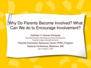 Why Do Parents Become Involved? What Can We do to Encourage Involvement?