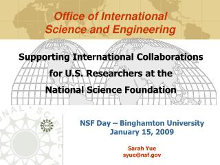 NSF Day – Binghamton University  January 15, 2009 Sarah Yue syue@nsf