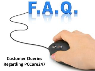 Customer queries about Online Tech Support Services : PCCare