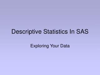 Descriptive Statistics In SAS