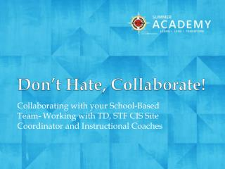 Don't Hate, Collaborate!
