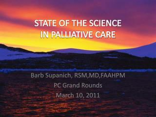 STATE OF THE SCIENCE IN PALLIATIVE CARE