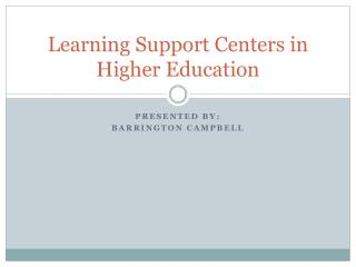 Learning Support Centers in Higher Education