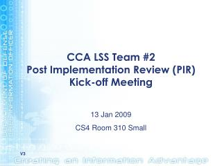 CCA LSS Team #2 Post Implementation Review (PIR) Kick-off Meeting