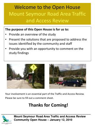 Welcome to the Open House Mount Seymour Road Area Traffic and Access Review