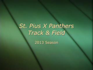 St. Pius X Panthers    Track & Field