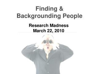 Finding &  Backgrounding People