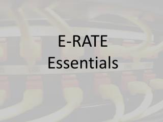 E-RATE Essentials