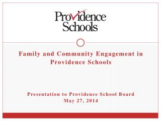 Family and Community Engagement in  Providence Schools  Presentation to Providence School Board
