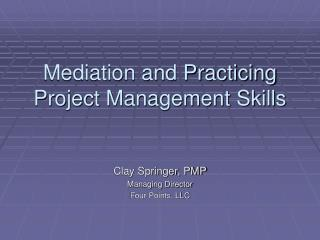 Mediation and Practicing Project Management Skills