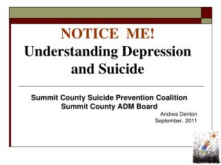NOTICE  ME! Understanding Depression and Suicide