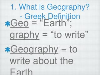 1. What is Geography? - Greek Definition