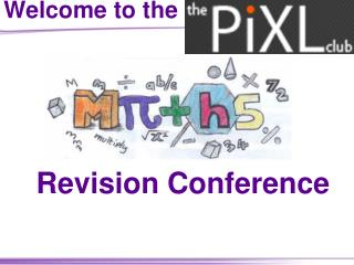 Welcome to the     Revision Conference