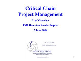 Critical Chain  Project Management Brief Overview PMI Hampton Roads Chapter 2 June 2004