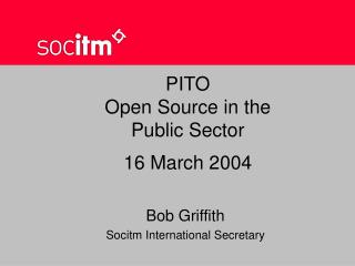 PITO Open Source in the Public Sector 16 March 2004