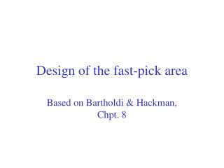 Design of the fast-pick area