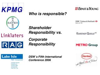 Who is responsible? Shareholder Responsibility vs. Corporate Responsibility