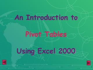 An Introduction to  Pivot Tables Using Excel 2000