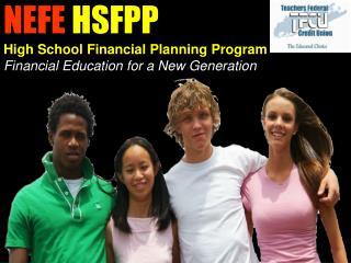 NEFE  HSFPP High School Financial Planning Program Financial Education for a New Generation
