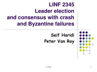 LINF 2345 Leader election and consensus with crash and Byzantine failures