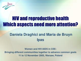 HIV and reproductive health Which aspects need more attention?