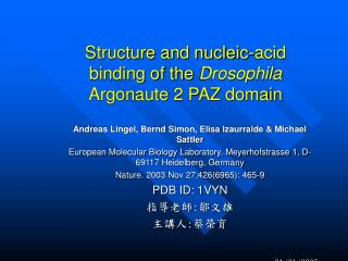 Structure and nucleic-acid binding of the  Drosophila Argonaute 2 PAZ domain