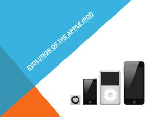 Evolution of the apple  ipod