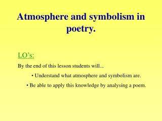 Atmosphere and symbolism in poetry.