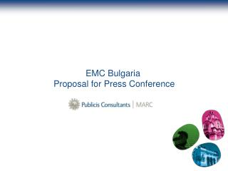 EMC Bulgaria  Proposal for Press Conference