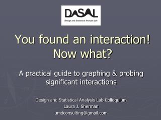 You found an interaction!  Now what?
