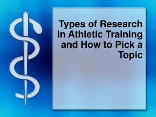 Types of Research in Athletic Training and How to Pick a Topic