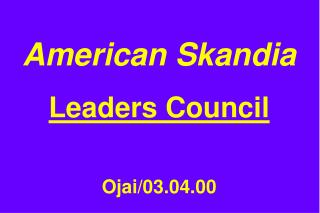 American Skandia Leaders Council Ojai/03.04.00