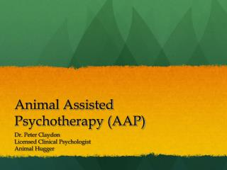 Animal Assisted Psychotherapy (AAP)