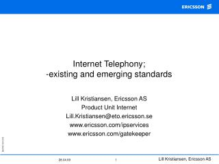 Internet Telephony; -existing and emerging standards
