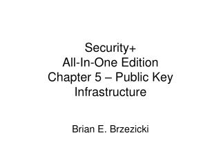 Security+ All-In-One Edition Chapter 5 – Public Key Infrastructure