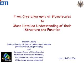 From Crystallography of Biomolecules to