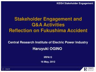 Stakeholder Engagement and  Q&A Activities Reflection on Fukushima Accident