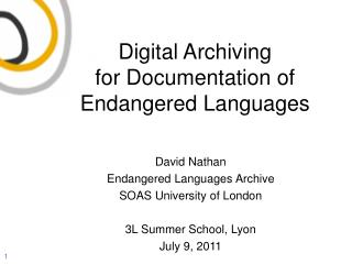 Digital Archiving  for Documentation of Endangered Languages