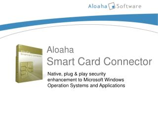 Aloaha Smart Card Connector