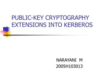 PUBLIC-KEY CRYPTOGRAPHY EXTENSIONS INTO KERBEROS