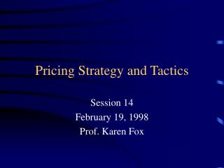 Pricing Strategy and Tactics