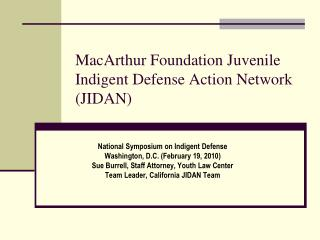 MacArthur Foundation Juvenile Indigent Defense Action Network (JIDAN)