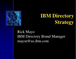 IBM Directory Strategy